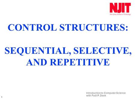 CONTROL STRUCTURES: SEQUENTIAL, SELECTIVE, AND REPETITIVE