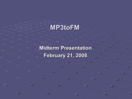 MP3toFM Midterm Presentation February 21, 2008. About Us 2 Brandon Leatherwood CPE/SE MCU Firmware Ethernet Design Josh Wilson CPE MP3 Decoder MCU Firmware.