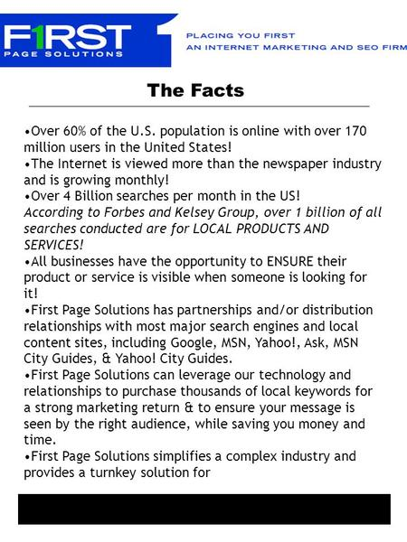 Over 60% of the U.S. population is online with over 170 million users in the United States! The Internet is viewed more than the newspaper industry and.