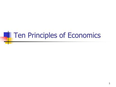 1 Ten Principles of Economics. 2 What is Economics? Economics is the study of how the society manages its scarce resources. Scarcity is the limited nature.