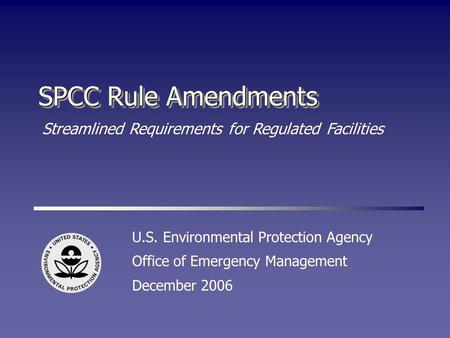 SPCC Rule Amendments Streamlined Requirements for Regulated Facilities