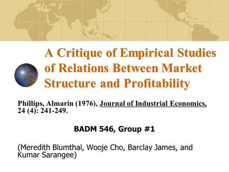 A Critique of Empirical Studies of Relations Between Market Structure and Profitability Phillips, Almarin (1976), Journal of Industrial Economics, 24 (4):