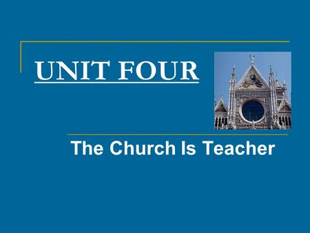 UNIT FOUR The Church Is Teacher. 4.1 Creeds, Laws, Dogmas, and Doctrines.