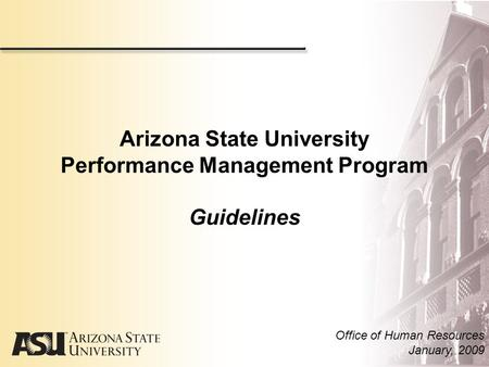 Arizona State University Performance <strong>Management</strong> Program Guidelines
