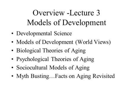 Overview -Lecture 3 Models of Development