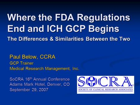 Paul Below, CCRA GCP Trainer Medical Research Management, Inc.