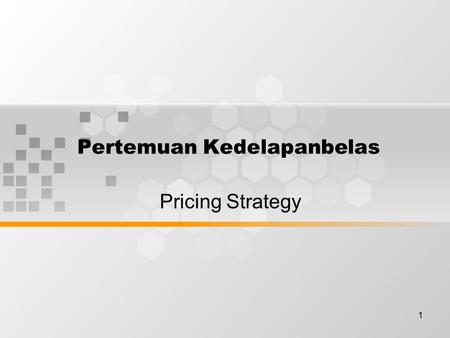 1 Pertemuan Kedelapanbelas Pricing Strategy. 2 Uses of Price in Positioning Strategy Signal to buyer, the price is visible to the buyer and provides a.