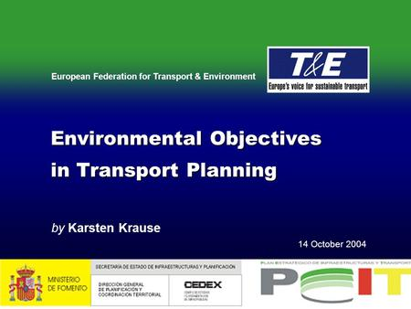 European Federation for Transport & Environment Environmental Objectives in Transport Planning Environmental Objectives in Transport Planning by Karsten.