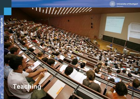 Www.uni-stuttgart.de 02-09 Teaching. www.uni-stuttgart.de 02-09 Development of Student Numbers Winter Term Total Male Female New enrolments 0.