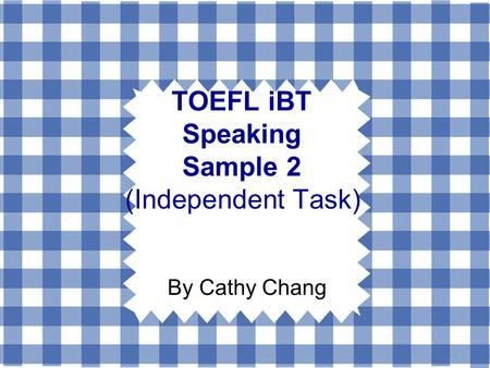 Toefl ibt speaking introduction by cathy chang time for Toefl writing template independent