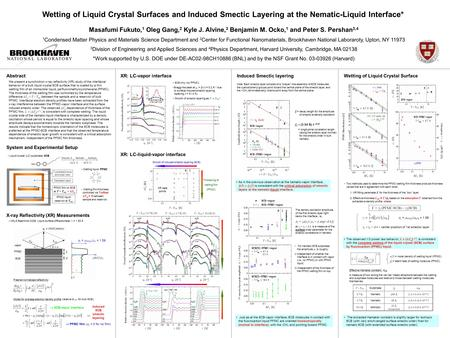 Wetting of Liquid Crystal Surfaces and Induced Smectic Layering at the Nematic-Liquid Interface* Masafumi Fukuto, 1 Oleg Gang, 2 Kyle J. Alvine, 3 Benjamin.