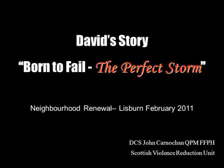 """Born to Fail - The Perfect Storm"""