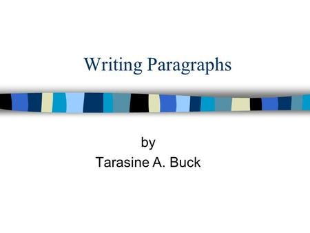 Writing Paragraphs by Tarasine A. Buck.