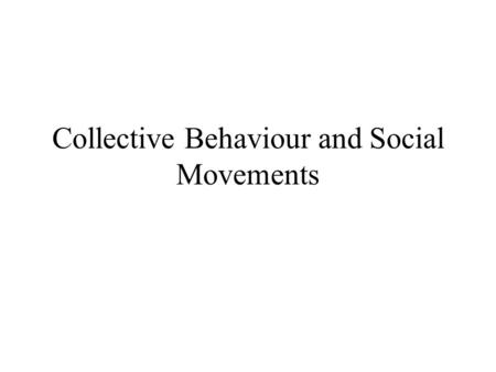 Collective Behaviour and Social Movements