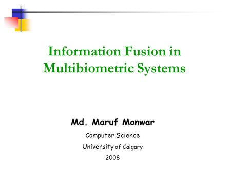 Information Fusion in Multibiometric Systems