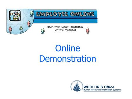 Online Demonstration You will be required to request a password prior to accessing Employee Online. The interactive password request forms are found.