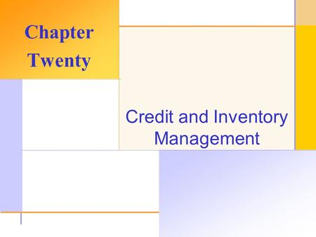 © 2003 The McGraw-Hill Companies, Inc. All rights reserved. Credit and Inventory Management Chapter Twenty.