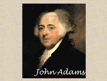 John Adams. Home State: John Adams President #2 - Federalist Years in office: 1797-1801 Vice President: Thomas Jefferson (Democratic-Republican)