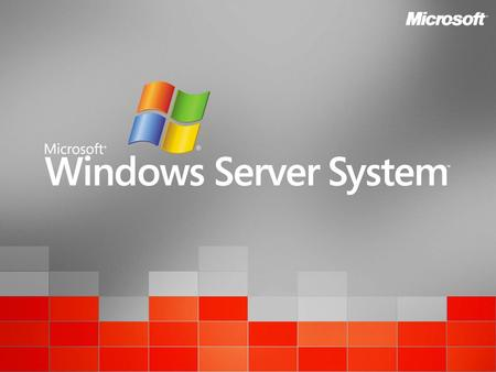 Windows Server System TM Overview IT Expectations: Do More with Less.