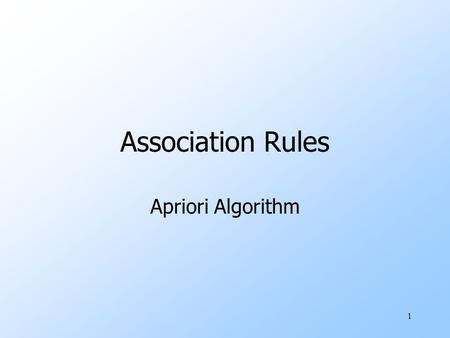 1 Association Rules Apriori Algorithm. 2 Computation Model uTypically, data is kept in a flat file rather than a database system. wStored on disk. wStored.