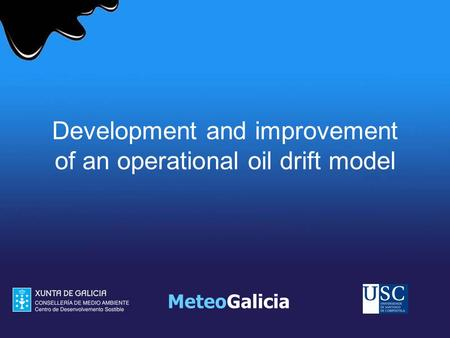Development and improvement of an operational oil drift model MeteoGalicia.