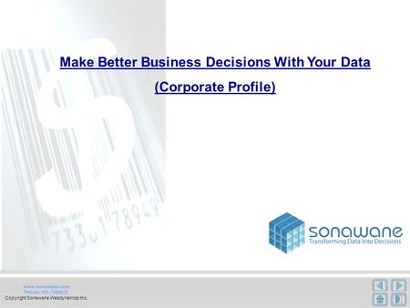 Www.sonawane.com Phone: 703-7886631 Copyright Sonawane Webdynamics Inc. Make Better Business Decisions With Your Data (Corporate Profile)