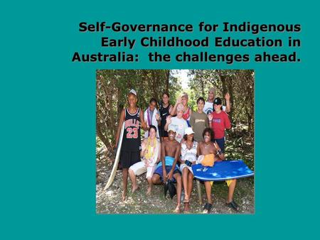 Self-Governance for Indigenous Early Childhood Education in Australia: the challenges ahead.