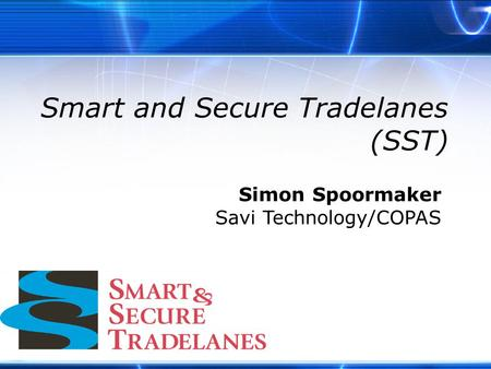 Simon Spoormaker Savi Technology/COPAS Smart and Secure Tradelanes (SST)