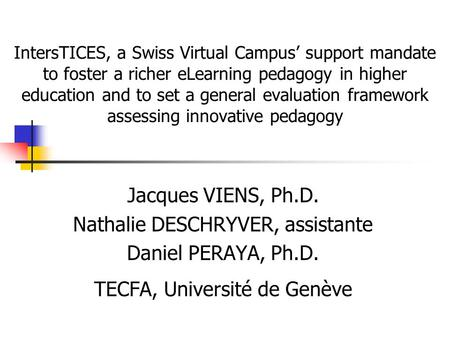 IntersTICES, a Swiss Virtual Campus' support mandate to foster a richer eLearning pedagogy in higher education and to set a general evaluation framework.