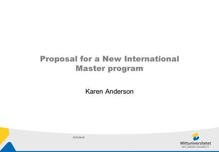 2015-06-02 Proposal for a New International Master program Karen Anderson.