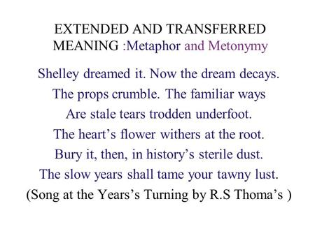 EXTENDED AND TRANSFERRED MEANING :Metaphor and Metonymy