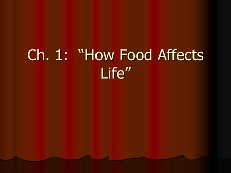 "Ch. 1: ""How Food Affects Life"". Food Meets Physical Needs Relieves hunger Relieves hunger Improves Wellness Improves Wellness."