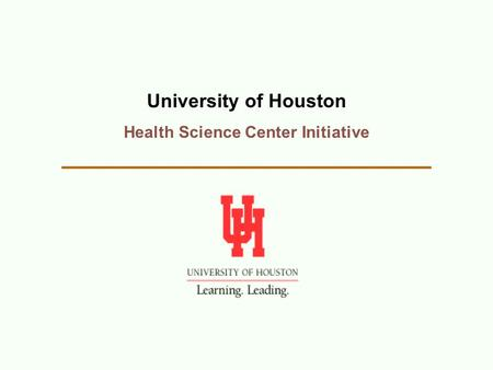 University of Houston Health Science Center Initiative.