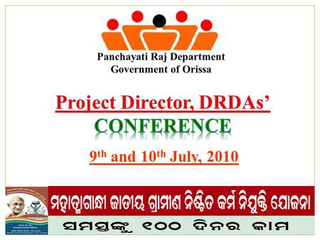 9 th and 10 th July, 2010 Panchayati Raj Department Government of Orissa.