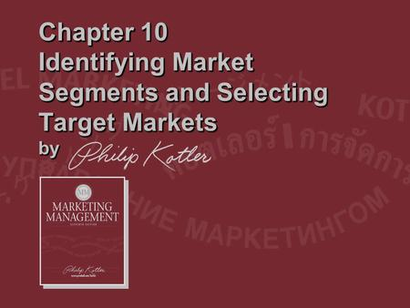 Dr. Saleh Alqahtani Chapter 10 Identifying Market Segments and Selecting Target Markets by.