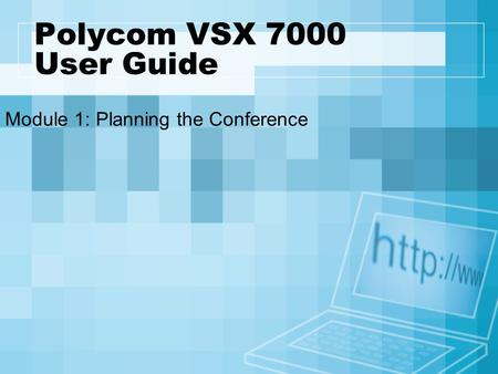 Polycom VSX 7000 User Guide Module 1: Planning the Conference.