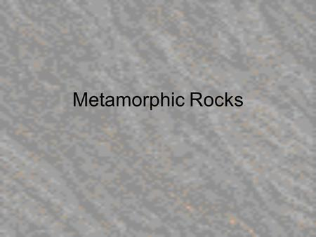 "Metamorphic Rocks. Metamorphism Literally translates to ""change of form"" In geology it refers to solid-state changes in mineral assemblages of a rock,"