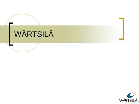 WÄRTSILÄ. Basic Facts Founded in Tohmajärvi in 1834 174 years of experience in serving customers Three business areas  Ship Power  Services  Power.