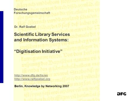 "Berlin, Knowledge by Networking 2007 Scientific Library Services and Information Systems: ""Digitisation."