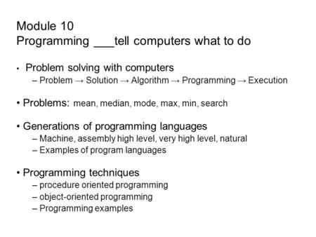 Module 10 Programming ___tell computers what to do