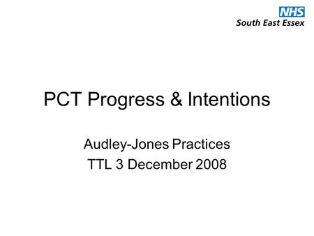 PCT Progress & Intentions Audley-Jones Practices TTL 3 December 2008.
