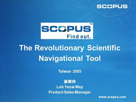 The Revolutionary Scientific Navigational Tool Taiwan 2005 羅耀煒 Loh Yeow Wey Product Sales Manager.