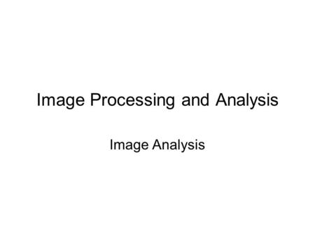 Image Processing and Analysis Image Analysis. Pixel Values: Line Profile.