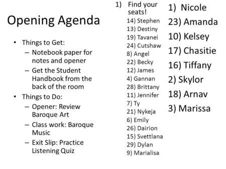 Opening Agenda Things to Get: – Notebook paper for notes and opener – Get the Student Handbook from the back of the room Things to Do: – Opener: Review.