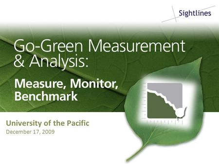 University of the Pacific December 17, 2009. Simplifying the Types of GHG Emissions All Expressed as Metric Tons of Carbon Dioxide Equivalent (MTCDE)