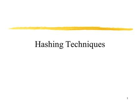 1 Hashing Techniques. 2 Several ADTs for storing and retrieving data were discussed – Linear Lists, Binary Trees, BSTs, AVL Trees. An important operation.