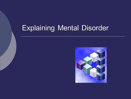 Explaining Mental Disorder