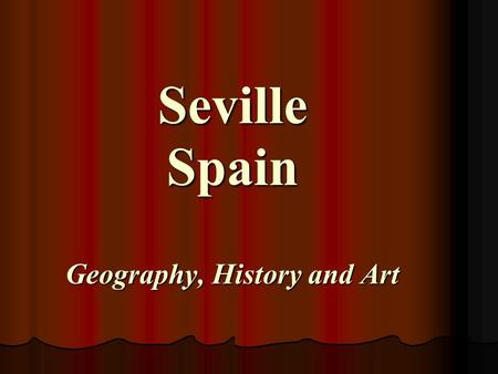 Seville Spain Geography, History and Art. Geography.