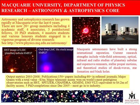 MACQUARIE UNIVERSITY, DEPARTMENT OF PHYSICS RESEARCH – ASTRONOMY & ASTROPHYSICS CORE Astronomy and astrophysics research has grown rapidly at Macquarie.