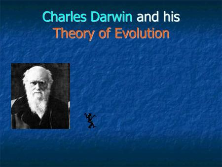 Charles Darwin and his Theory of Evolution. Personal Information He was born on February 12 th, 1809, in England He was born on February 12 th, 1809,